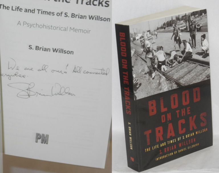 Blood on the Tracks: the life and times of S. Brian Willson. S. Brian Willson.