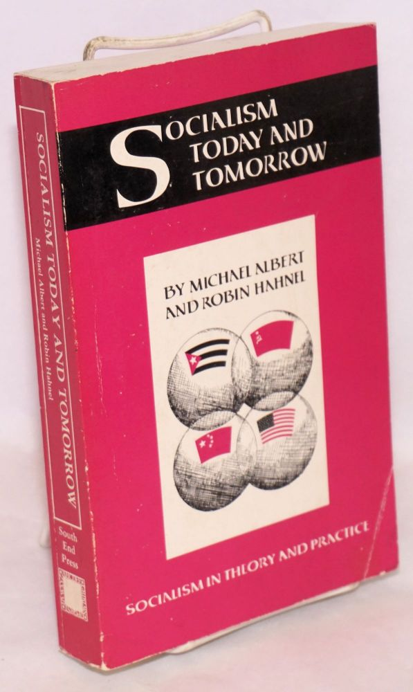 Socialism today and tomorrow. Michael Albert, Robin Hahnel.