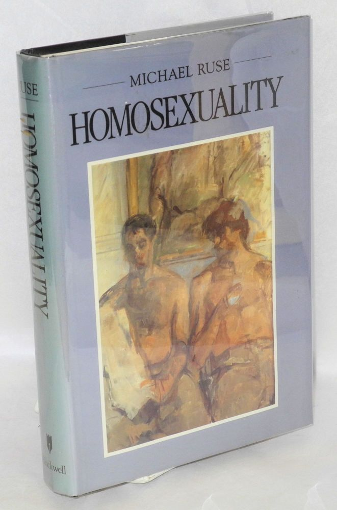 Homosexuality; a philosophical inquiry. Michael Ruse.