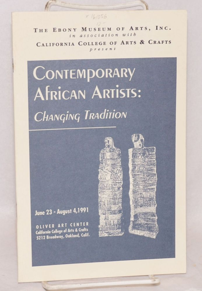 Contemporary African artists:; changing tradition; the Oliver Art Center, June 23 - August 4, 1991