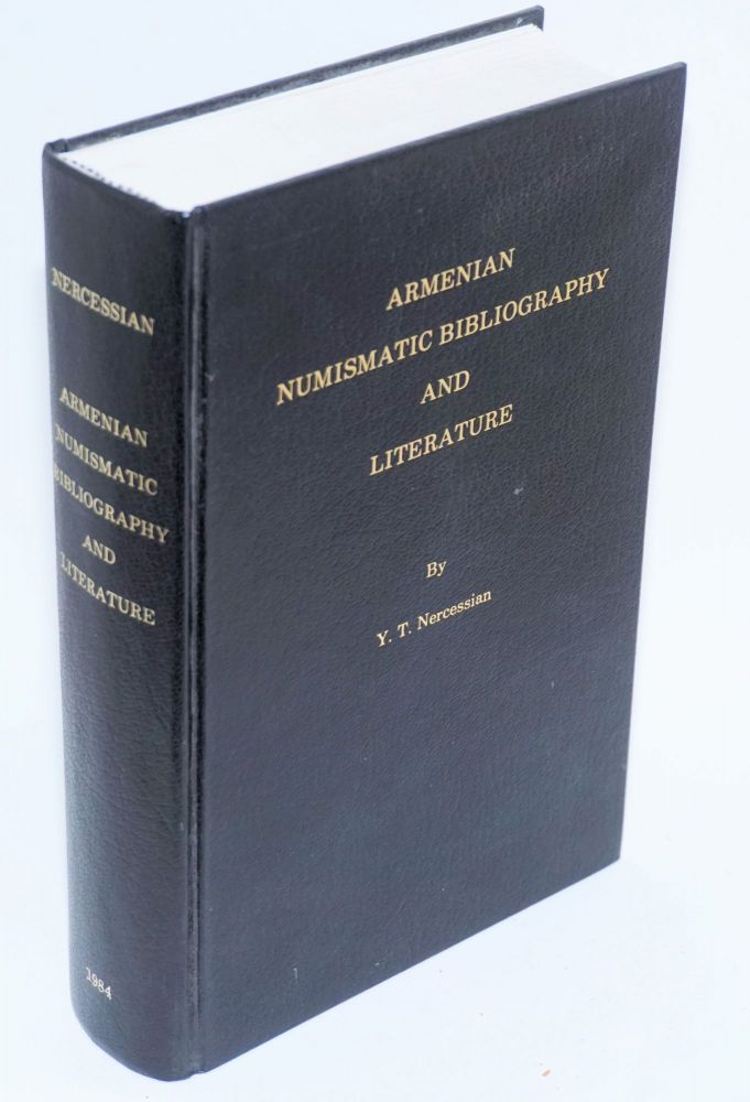Armenian numismatic bibliography and literature. Y. T. Nercessian.