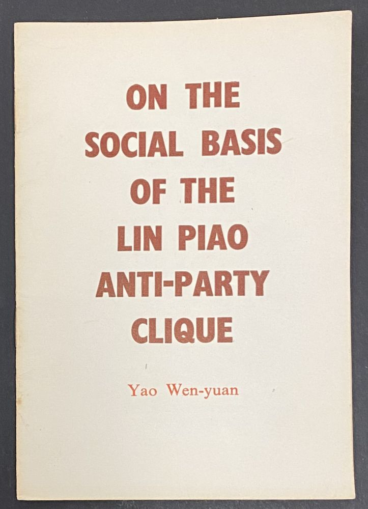 On the social basis of the Lin Piao anti-party clique. Yao Wen-yuan.