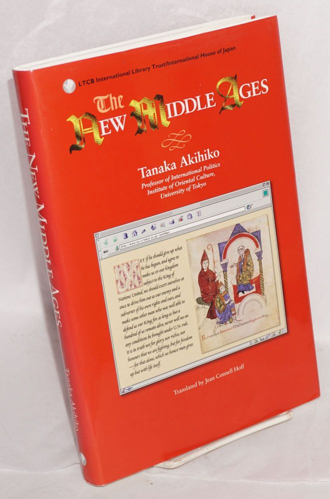 The New Middle Ages: The World System in the 21st Century. Akihiko Tanaka, Jean Connell Hoff.