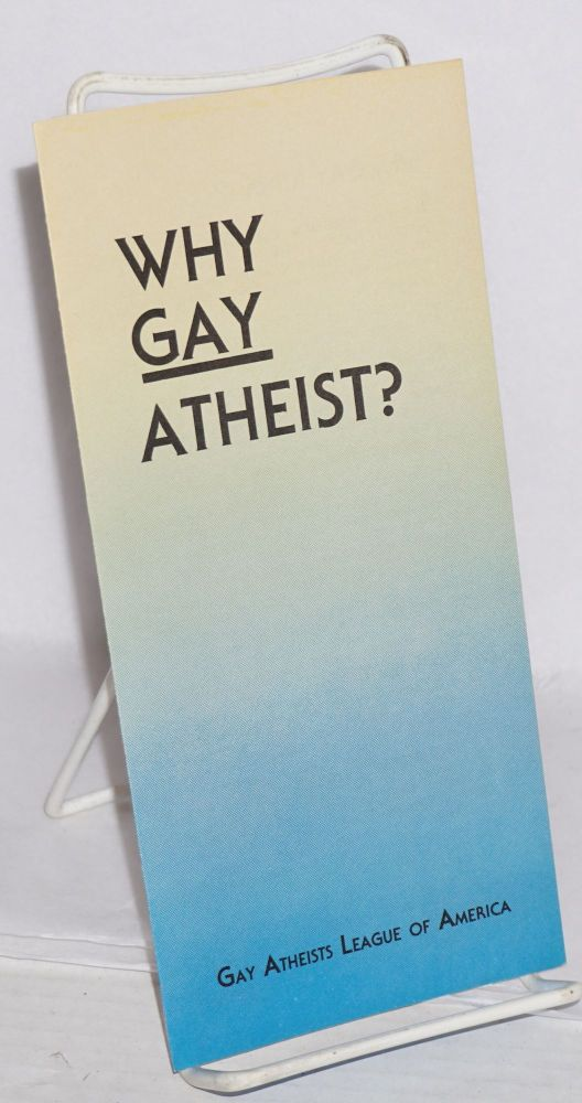Why GAY atheist? [brochure]. Gay Atheists League of America.