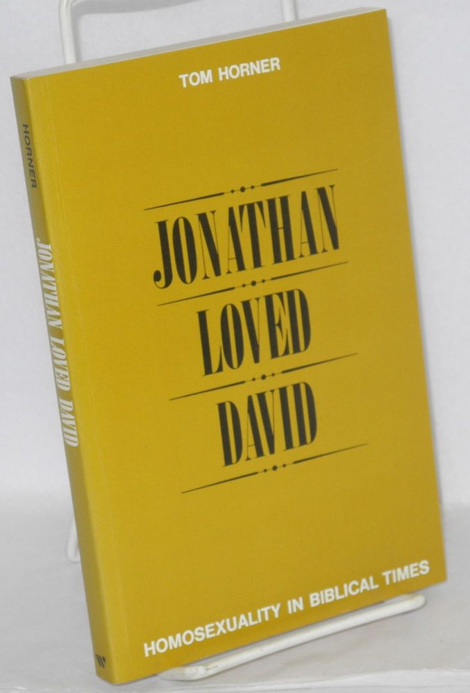 Jonathan loved David; homosexuality in biblical times. Tom Horner.