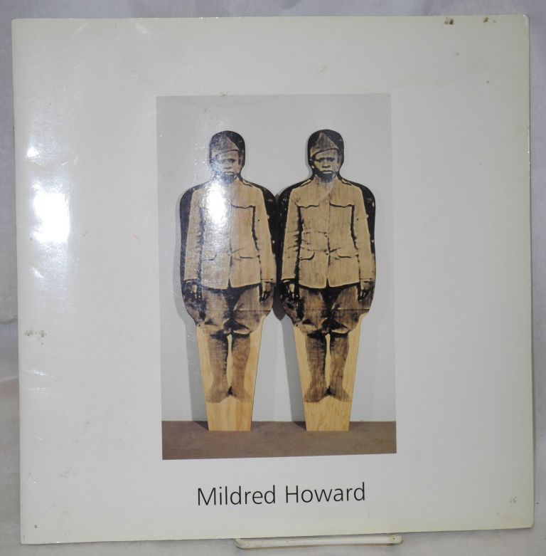 Mildred Howard, what is not seen. Mildred Howard, Eddie Chambers, Lizzetta LeFalle-Collins.