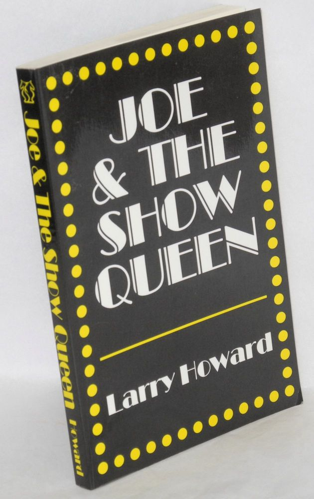Joe & the show queen. Larry Howard.