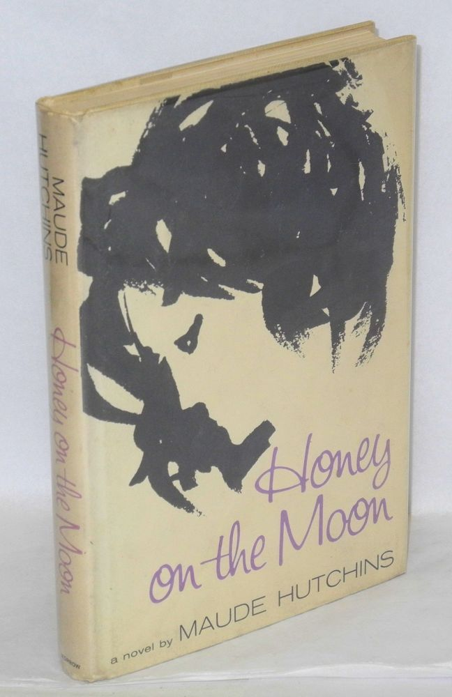 Honey on the moon. Maude Hutchins.