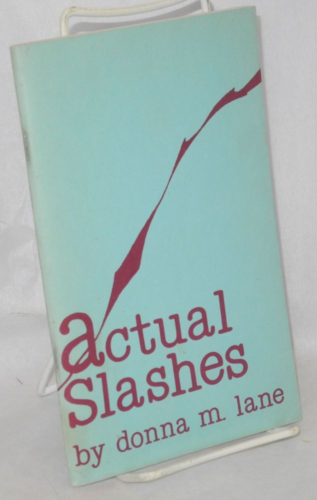 Actual slashes. Donna M. Lane.