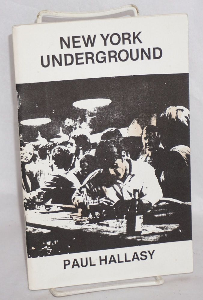 New York underground. Paul Hallasy.