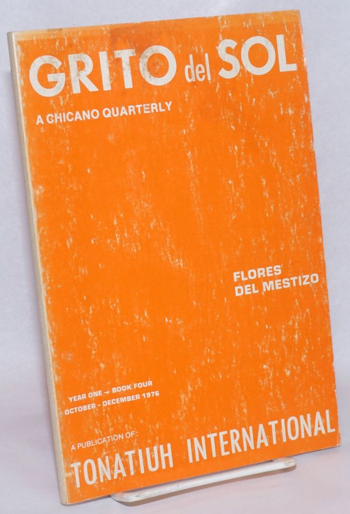 Grito del sol; a Chicano quarterly, year one - book four, October-December, 1976