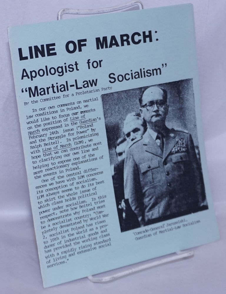Line of March: apologist for 'martial-law socialism'. Committee for a. Proletarian Party.