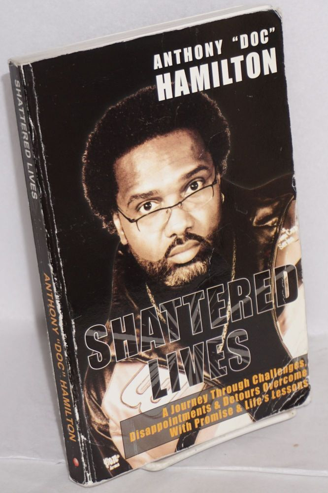 "Shattered lives. Anthony ""Doc"" Hamilton."