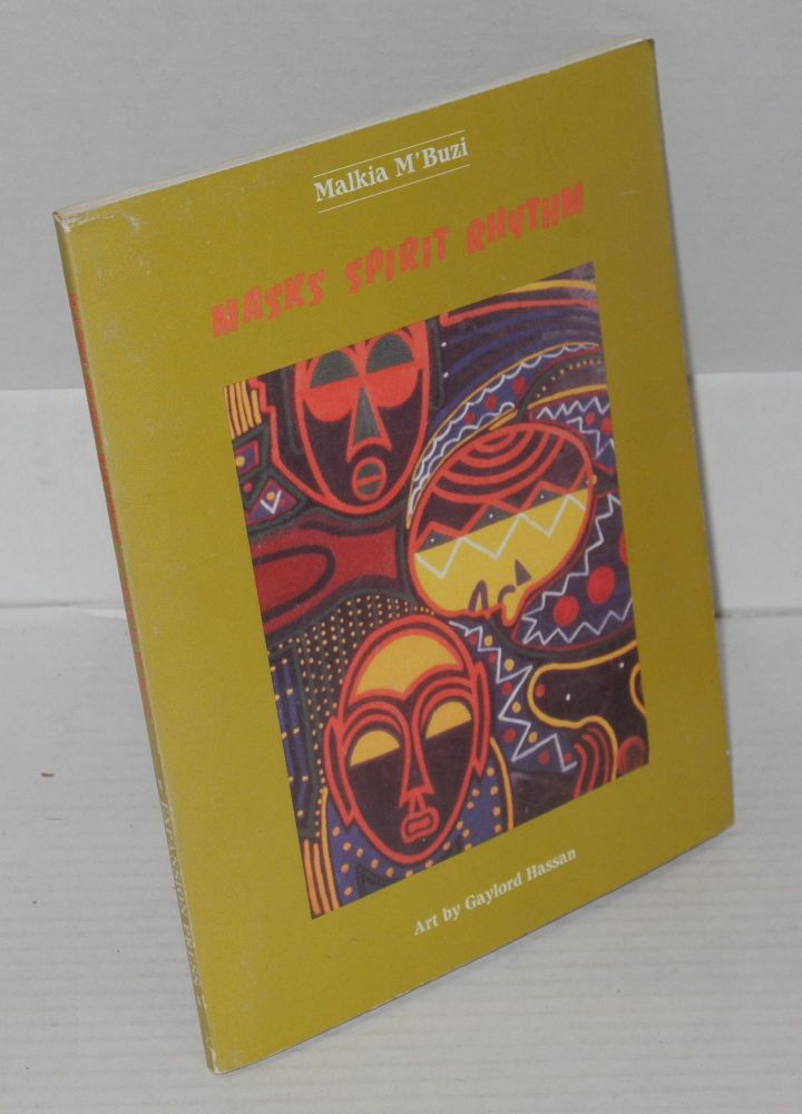 Masks spirit rhythm;; art by Gaylord Hassan; introduction: art by Zizwe Ngafua, introduction: poem by Beverly Guy-Sheftall. Malkia M'Buzi Moore.