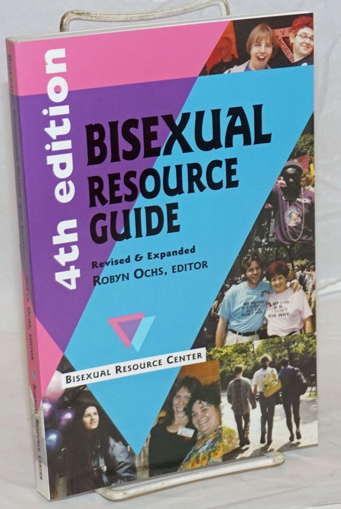 Bisexual resource guide; revised & expanded. Robyn Ochs, ed.