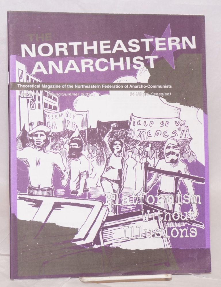 The Northeastern Anarchist: theoretical magazine of the Northeastern Federation of Anarcho-Communists. No. 6 (Spring/Summer 2003)