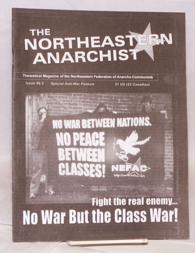The Northeastern Anarchist. theoretical magazine of the Northeastern Federation of Anarcho-Communists. No. 6 .5