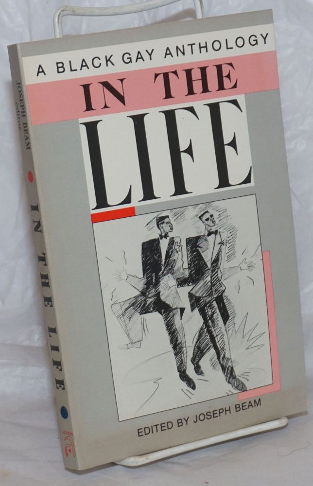 In the life; a black gay anthology. Joseph Beam.