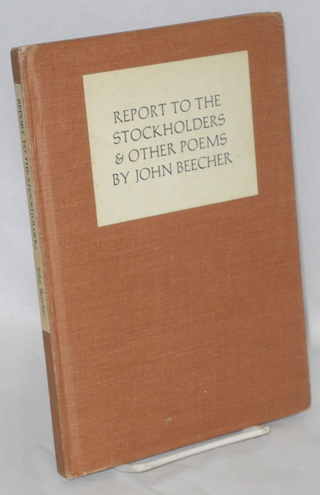 Report to the stockholders & other poems, 1932-1962. John Beecher.