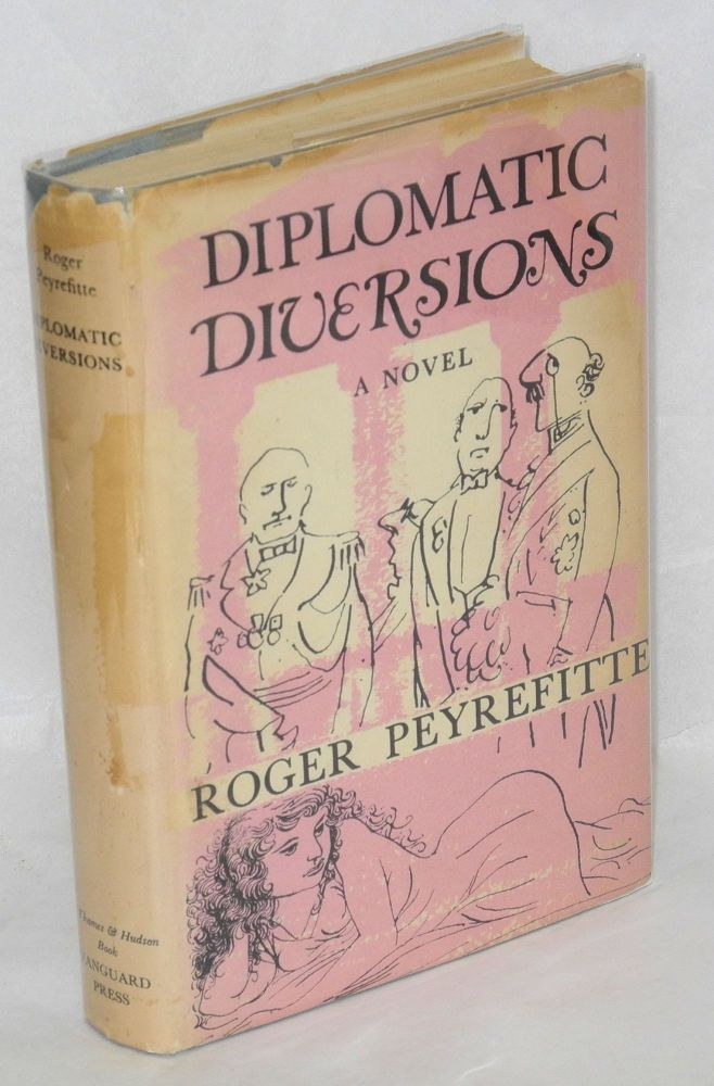 Diplomatic diversions; a novel. Roger Peyrefitte, , James FitzMaurice.