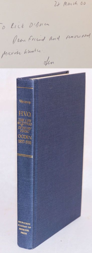 The life and letters of Dr. Henry Vining Ogden 1857 - 1937. Leonard Weistrop.