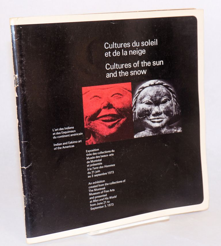 Transition 3:; Cultures of the sun and the snow; an exhibition created from the collections of The Montreal Museum of Fine Arts and presented at Man and His World from June 21 to September 3, 1973