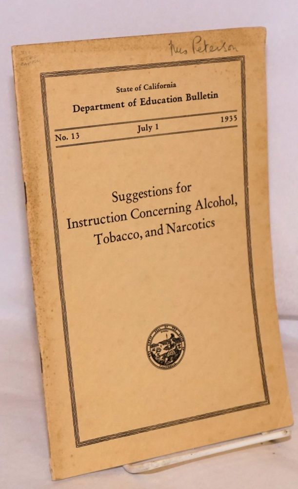 Suggestions for instruction concerning alcohol, tobacco, and narcotics. California Department of Education.