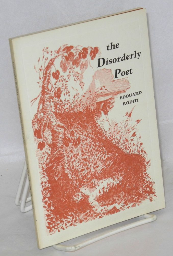The disorderly poet & other essays. Edouard Roditi.