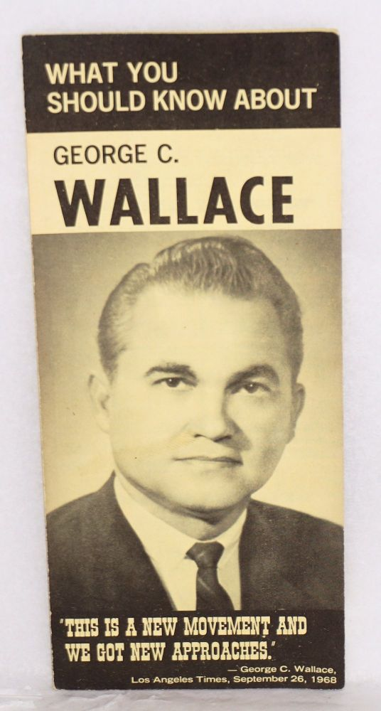 What you should know about George C. Wallace. Charles A. & J. G. Wiser Cray.