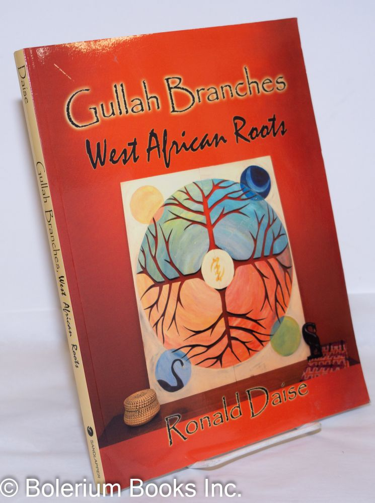 Gullah branches, West African roots. Ropnald Daise.