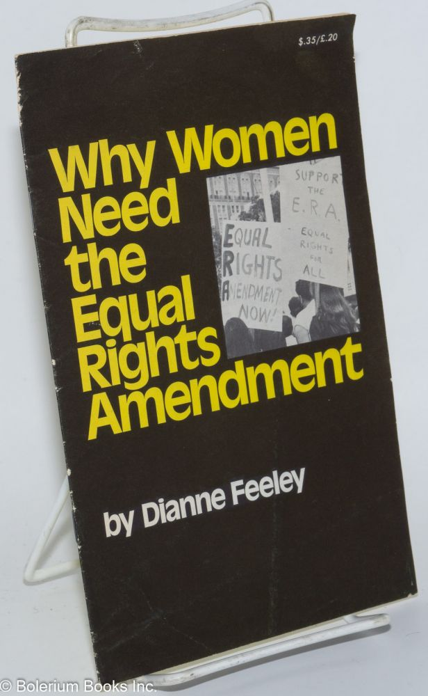 Why women need the Equal Rights Amendment. Dianne Feeley.