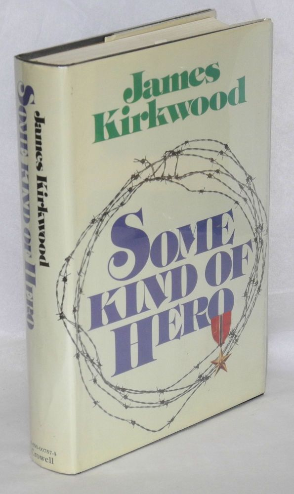 Some kind of hero; a novel. James Kirkwood.