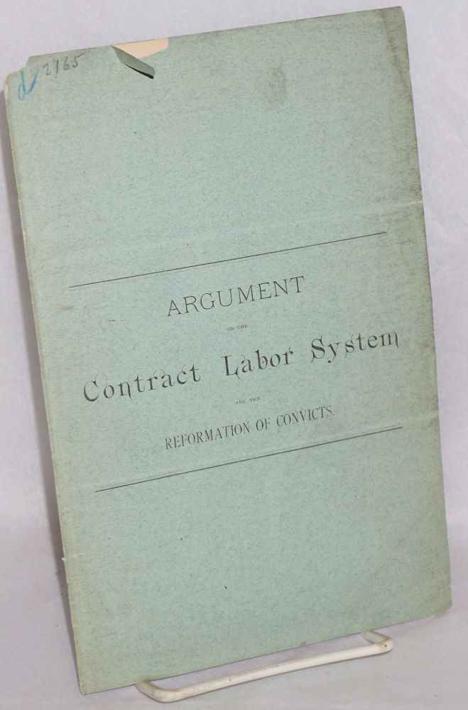 Argument on the contract labor system and the reformation of convicts. To the honorable members of the legislature and the people of Maryland. G. S. Griffith.