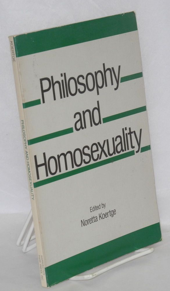 Philosophy and homosexuality. Noretta Koertge.