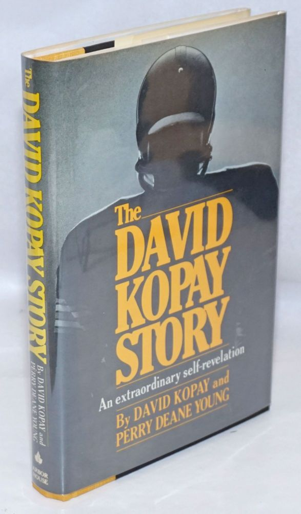 The David Kopay story; an extraordinary self-revelation. David Kopay, Perry Deane Young.