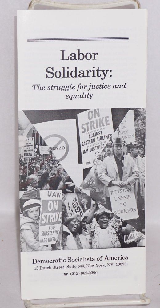 Labor solidarity: the struggle for justice and equality. Democratic Socialists of America.