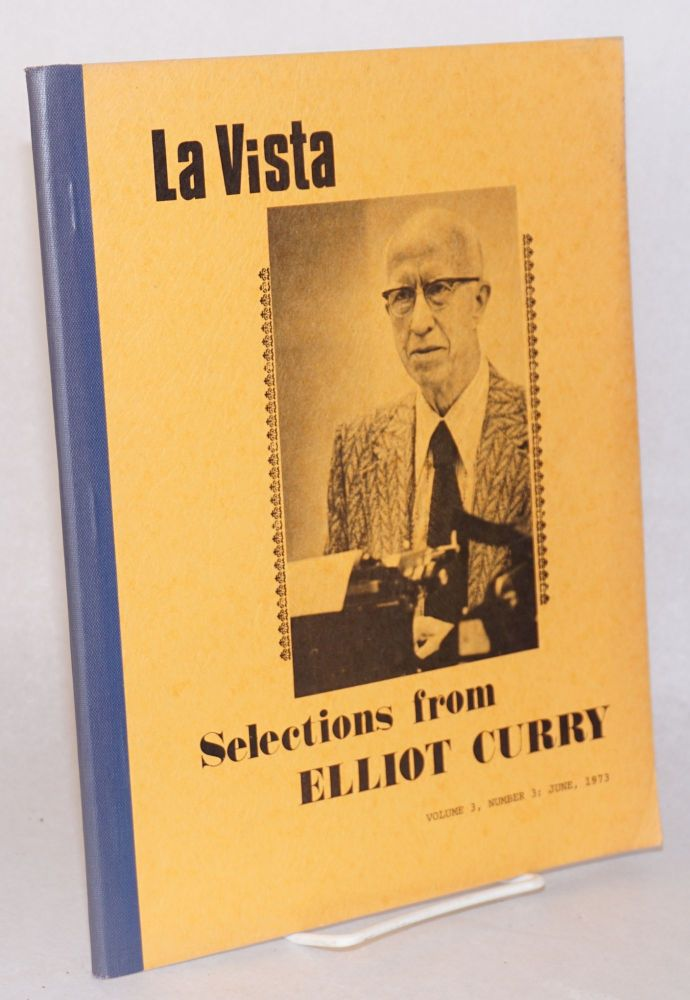 La Vista; volume 3, number 3, June, 1973: selections from Elliot Curry. Elliot Curry.