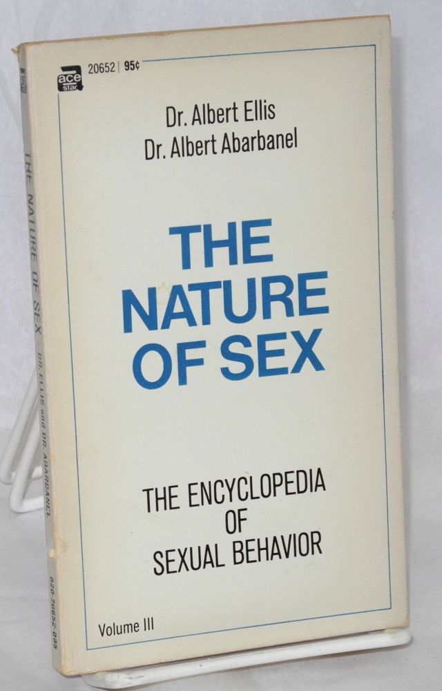 The nature of sex encyclopedia of sexual behavior, volume III. Albert Ellis, eds Albert Abarbanel.