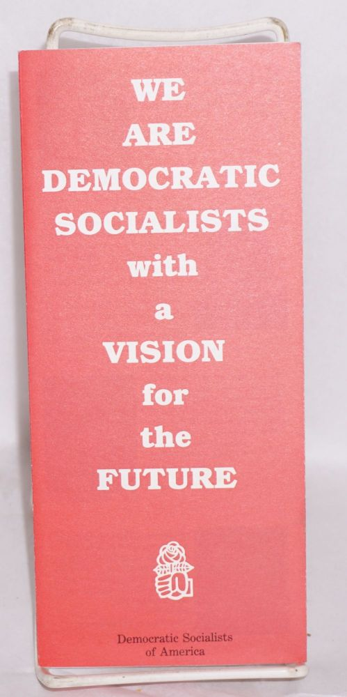 We are democratic socialists with a vision for the future. Democratic Socialists of America.