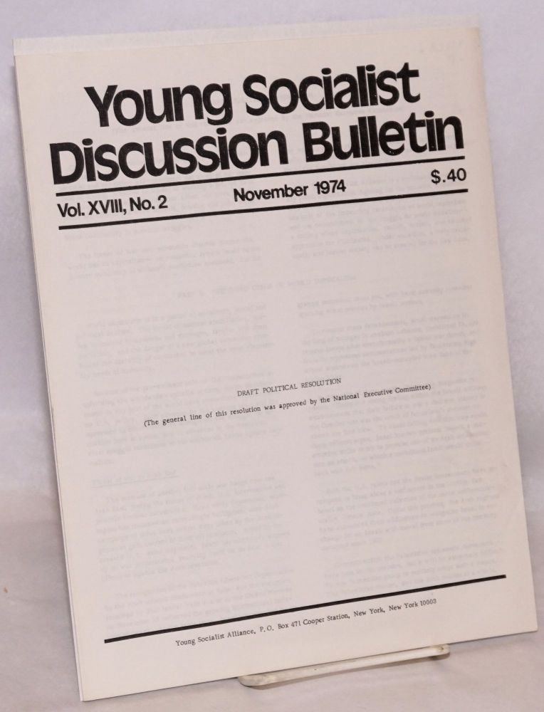 Draft Political resolution. In Young Socialist Discussion Bulletin, Volume 18, No. 2. Young Socialist Alliance.