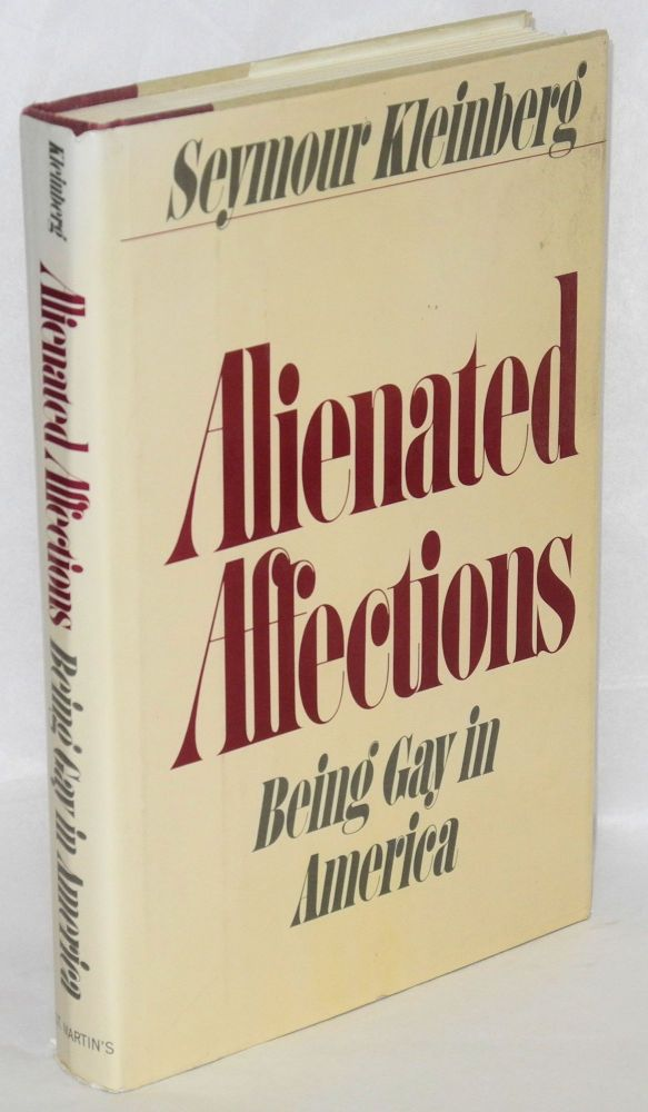 Alienated affections; being gay in America. Seymour Kleinberg.