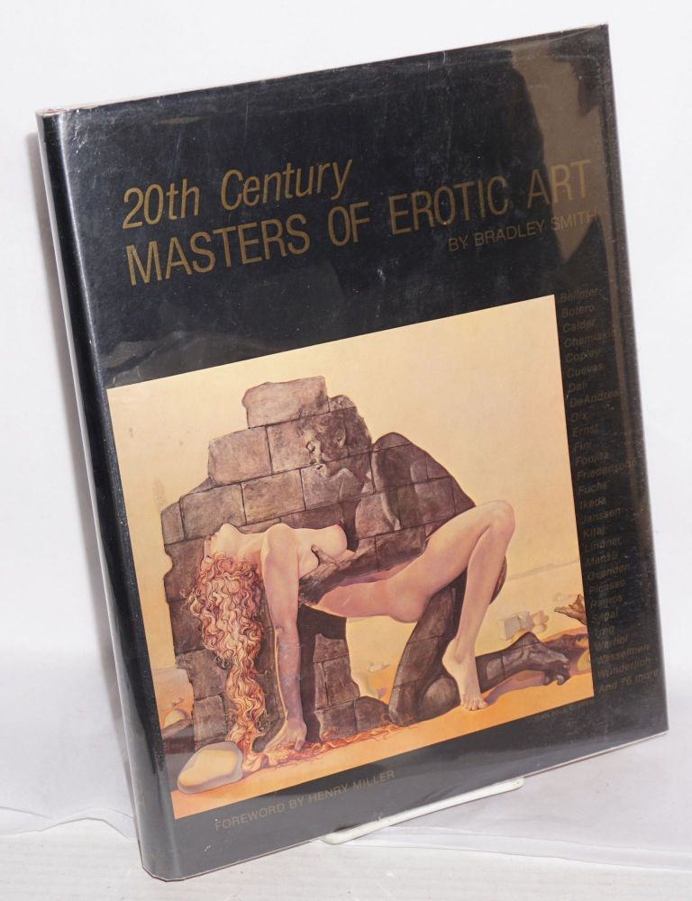 Twentieth century masters of erotic art. Bradley Smith, D. H. lawrence, Picasso, Bellmer, Dali, Henry Miller essay.