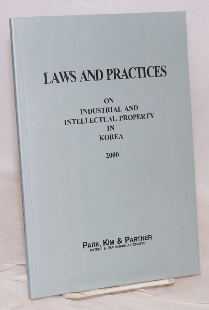 Laws and practices on industrial and intellectual property in Korea 2000