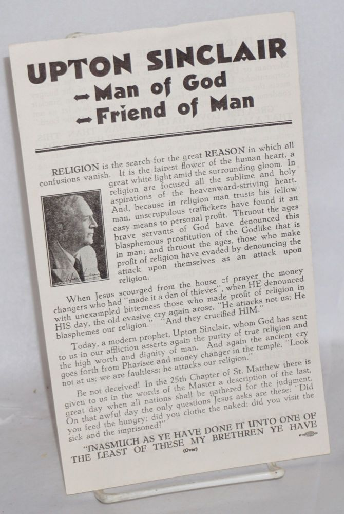 Upton Sinclair - man of god - friend of man. Upton Sinclair.