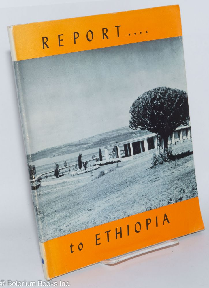 Point four report to Ethiopia on ten years of joint technical and economic cooperation between the United States of America and the imperial Ethiopian government. Communications Media Center.
