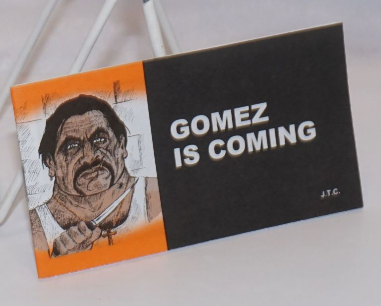 Gomez is coming. Jack T. Chick, JTC