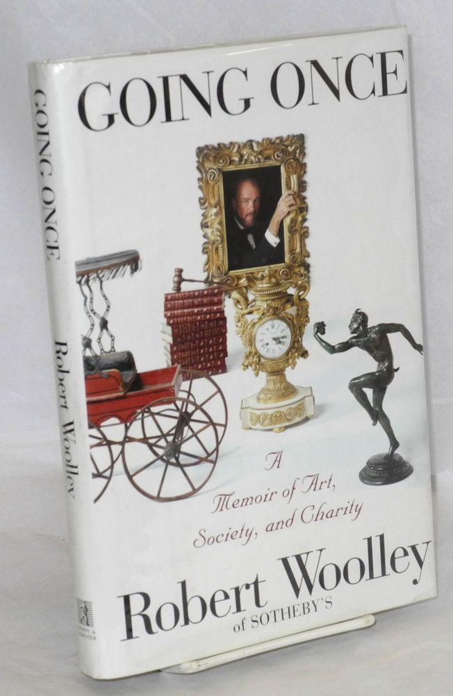 Going once, a memoir of art, society, and charity. Robert Wooley.