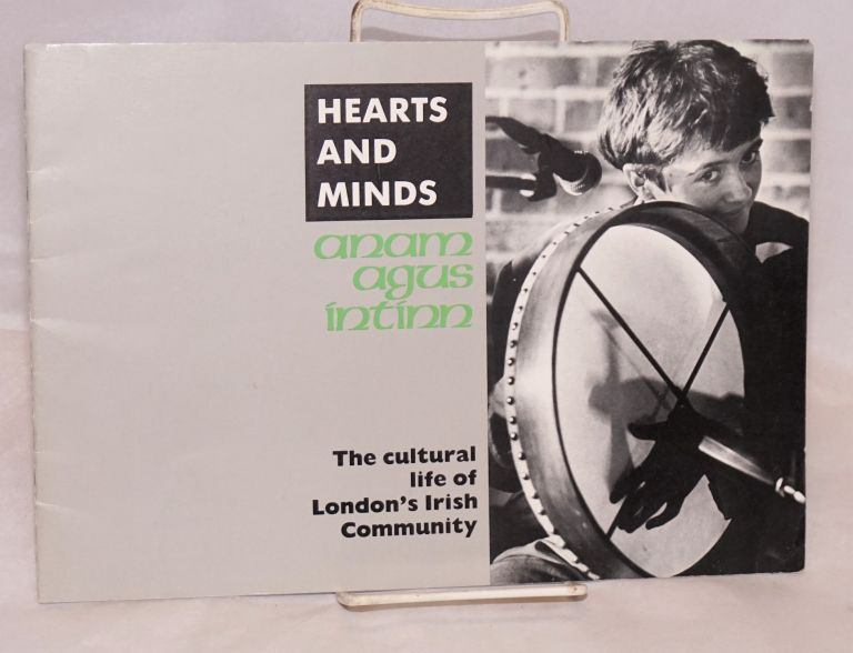 Hearts and minds: anam agus intinn; the cultural life of London's Irish community