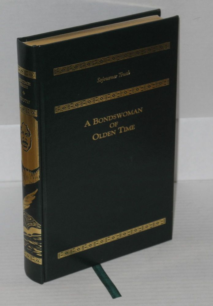 A bondswoman of olden time, with original preface by Mr. Wm. Lloyd Garrison. Introduction by professor Robert Cummings [of] Howard University. Sojourner Truth.