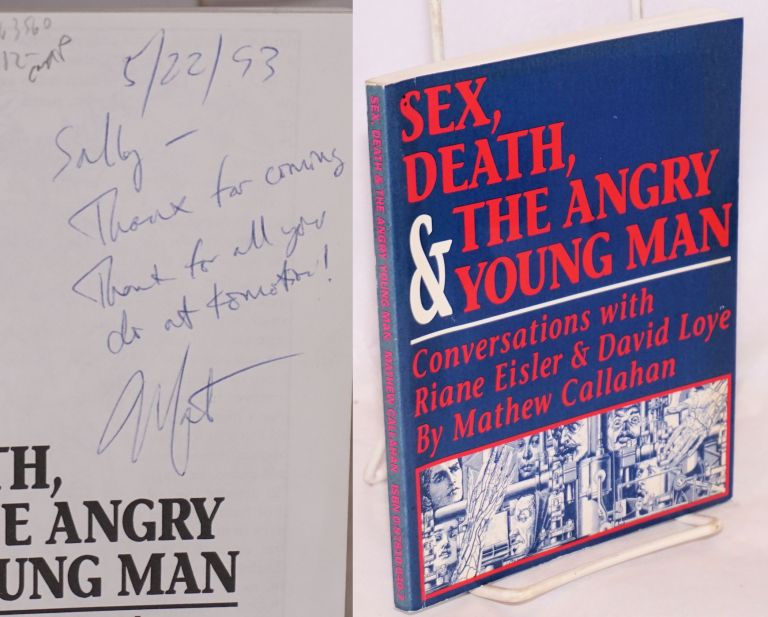 Sex, Death, and The Angry Young Man: Conversations with Riane Eisler and David Loye. Matthew Callahan.